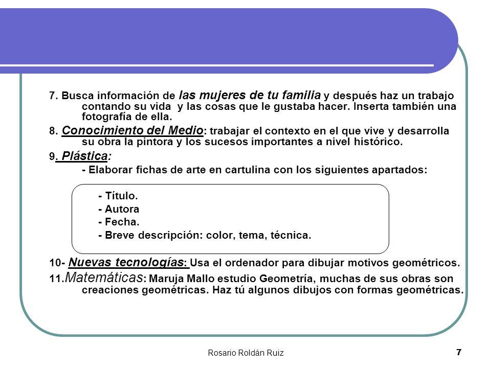 Rosario Roldán Ruiz7 7. Busca información de las mujeres de tu familia y después haz un trabajo contando su vida y las cosas que le gustaba hacer. Ins