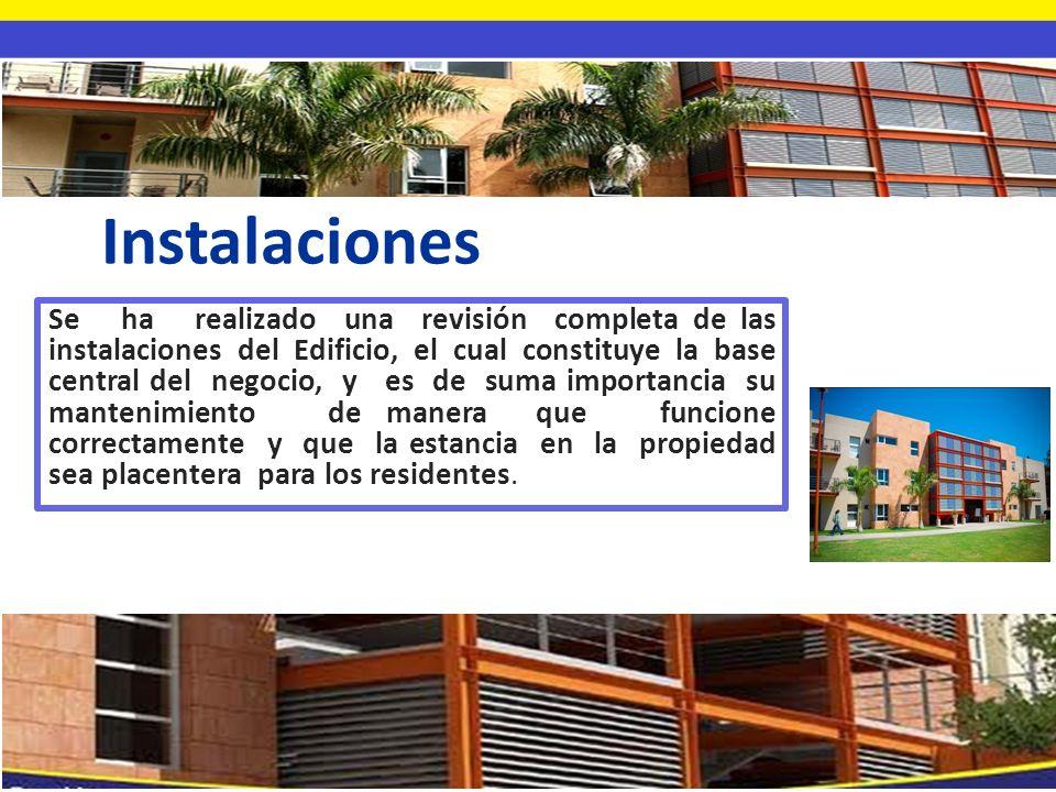 Instalaciones Se ha realizado una revisión completa de las instalaciones del Edificio, el cual constituye la base central del negocio, y es de suma im