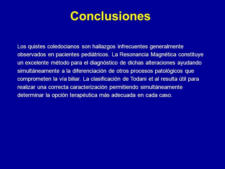 Conclusiones Los quistes coledocianos son hallazgos infrecuentes generalmente observados en pacientes pediátricos.
