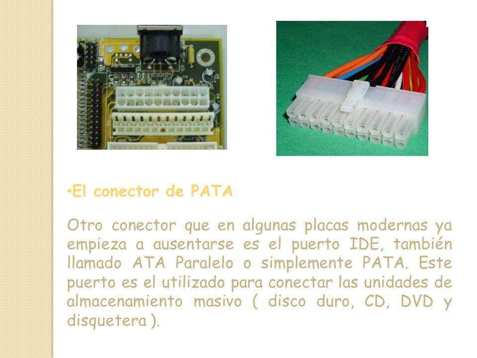 El conector de PATA Otro conector que en algunas placas modernas ya empieza a ausentarse es el puerto IDE, también llamado ATA Paralelo o simplemente PATA.
