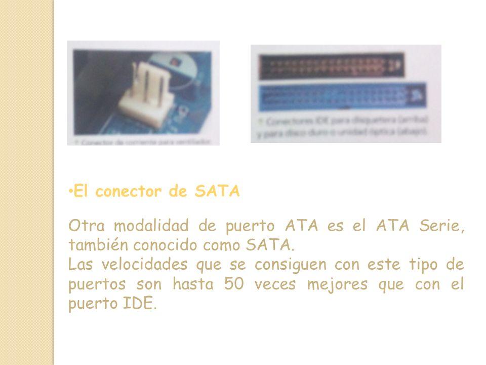 El conector de SATA Otra modalidad de puerto ATA es el ATA Serie, también conocido como SATA.