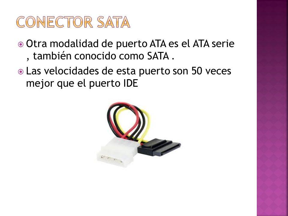Otra modalidad de puerto ATA es el ATA serie, también conocido como SATA. Las velocidades de esta puerto son 50 veces mejor que el puerto IDE
