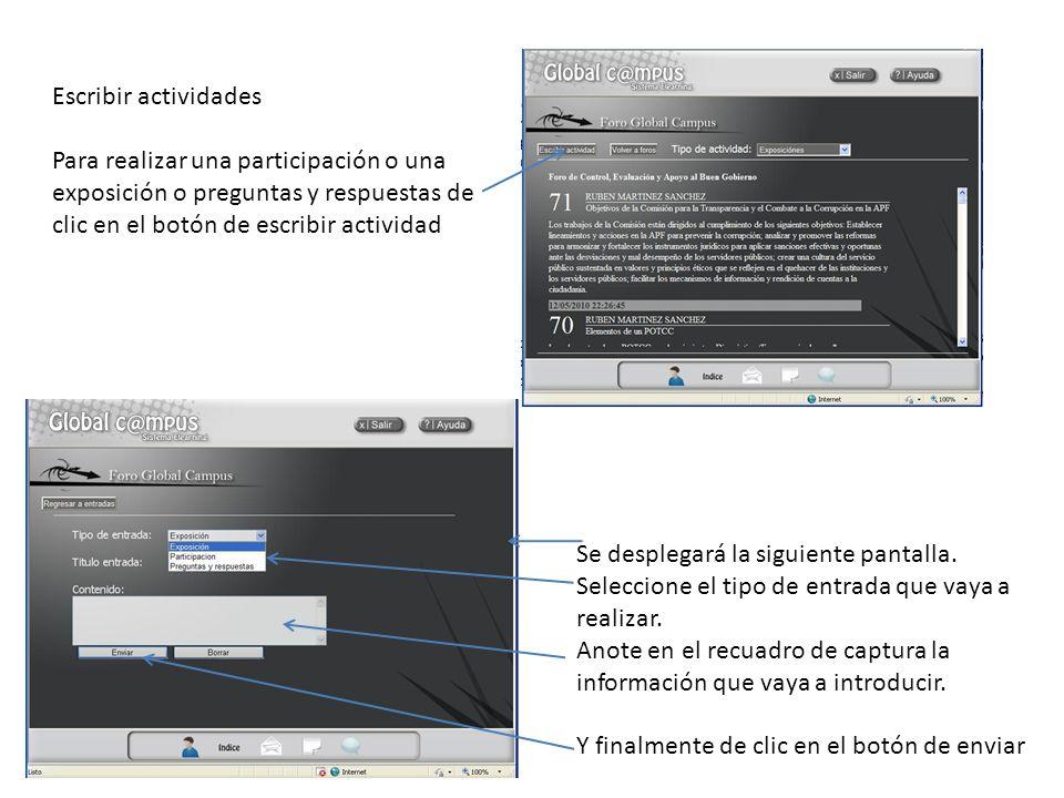 Escribir actividades Para realizar una participación o una exposición o preguntas y respuestas de clic en el botón de escribir actividad Se desplegará la siguiente pantalla.
