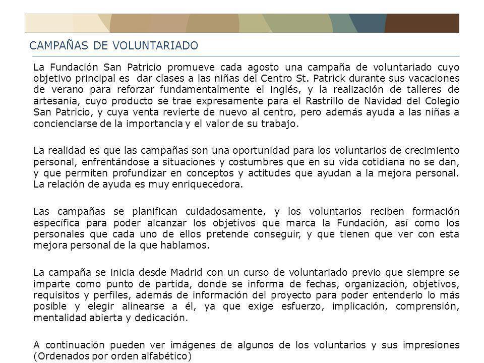 CAMPAÑAS DE VOLUNTARIADO La Fundación San Patricio promueve cada agosto una campaña de voluntariado cuyo objetivo principal es dar clases a las niñas