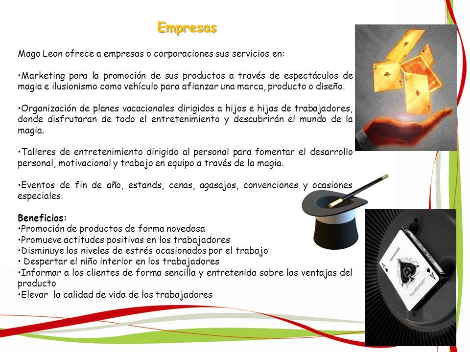 Mago Leon ofrece a empresas o corporaciones sus servicios en: Marketing para la promoción de sus productos a través de espectáculos de magia e ilusion