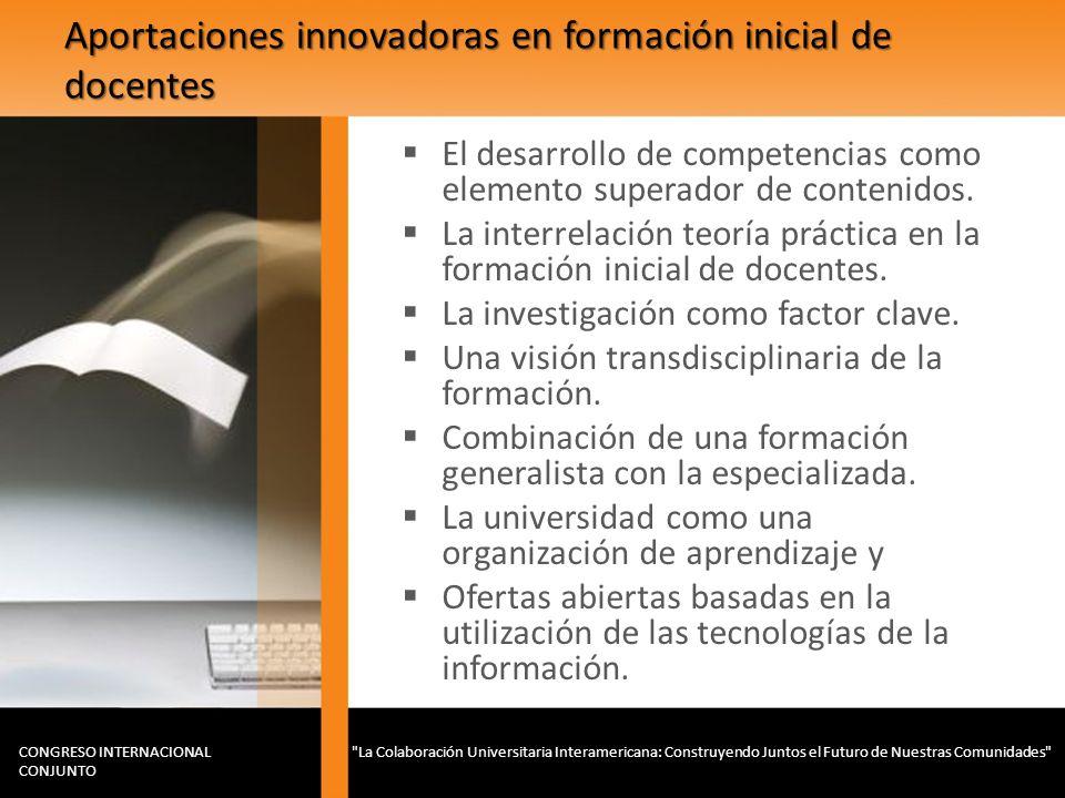 Aportaciones innovadoras en formación inicial de docentes El desarrollo de competencias como elemento superador de contenidos. La interrelación teoría