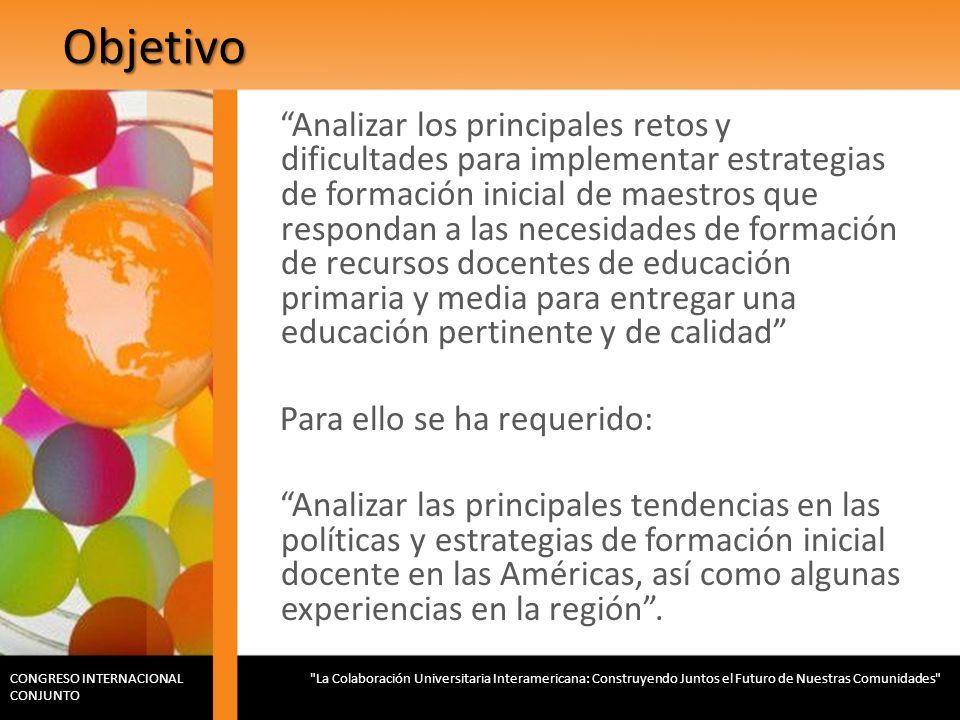 Objetivo Analizar los principales retos y dificultades para implementar estrategias de formación inicial de maestros que respondan a las necesidades d
