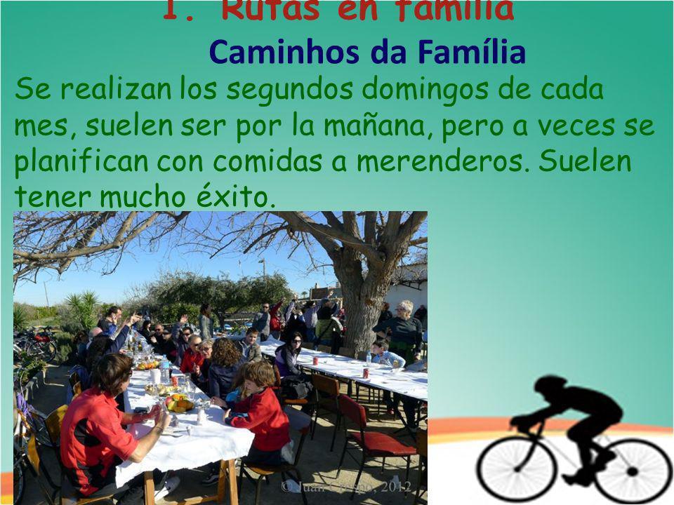 1.Rutas en familia Caminhos da Família Se realizan los segundos domingos de cada mes, suelen ser por la mañana, pero a veces se planifican con comidas a merenderos.