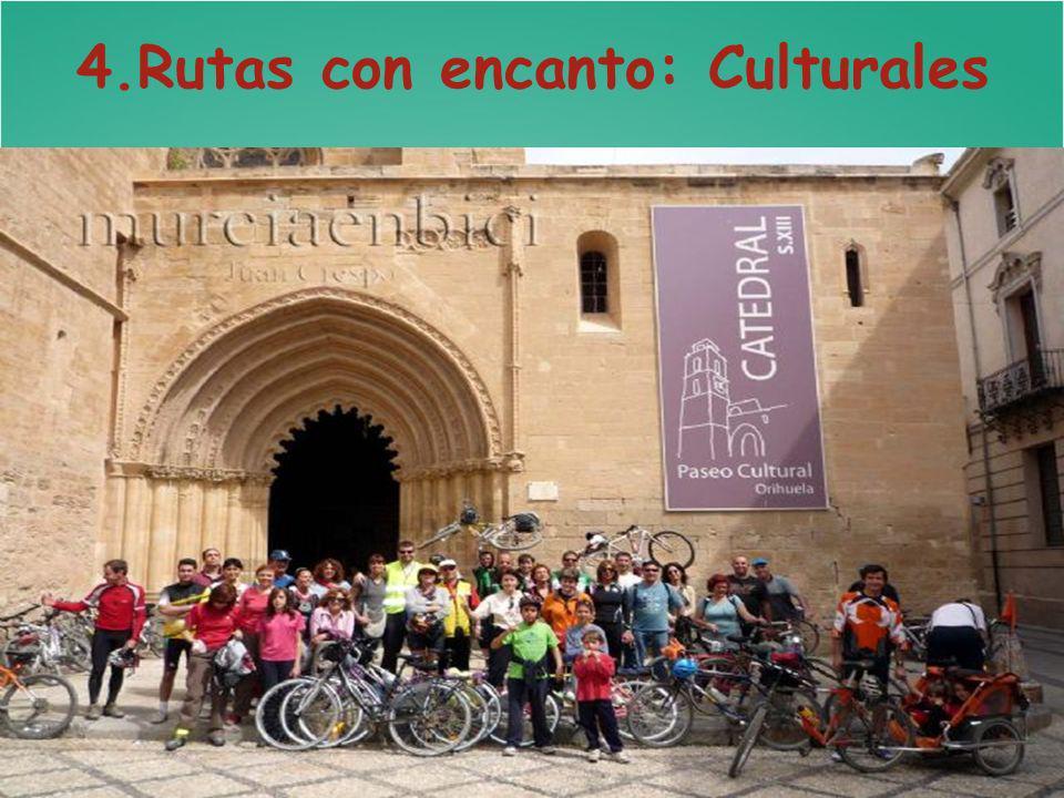 4.Rutas con encanto: Culturales