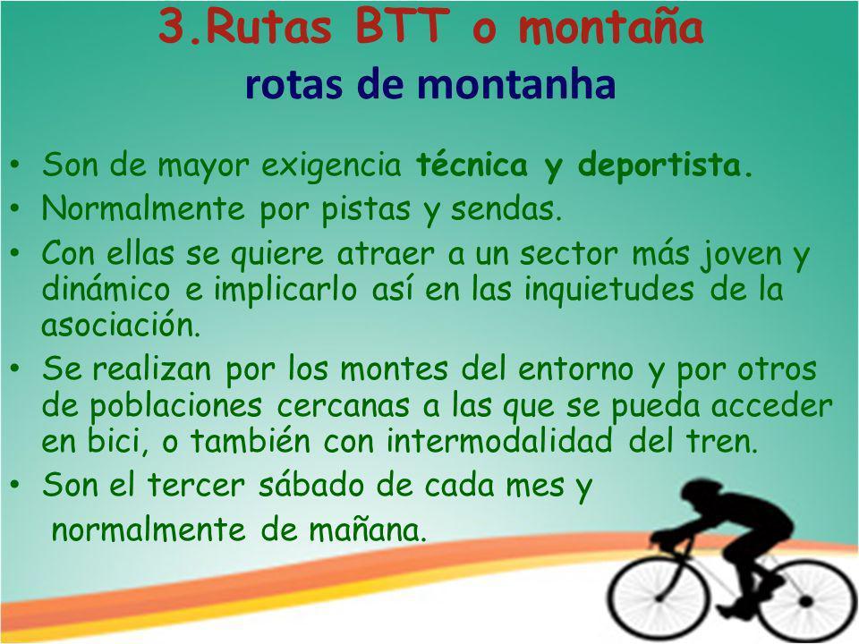 3.Rutas BTT o montaña rotas de montanha Son de mayor exigencia técnica y deportista.