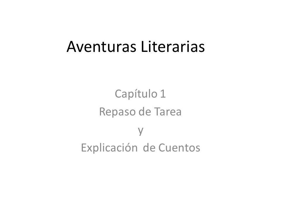 Aventuras Literarias Capítulo 1 Repaso de Tarea y Explicación de Cuentos