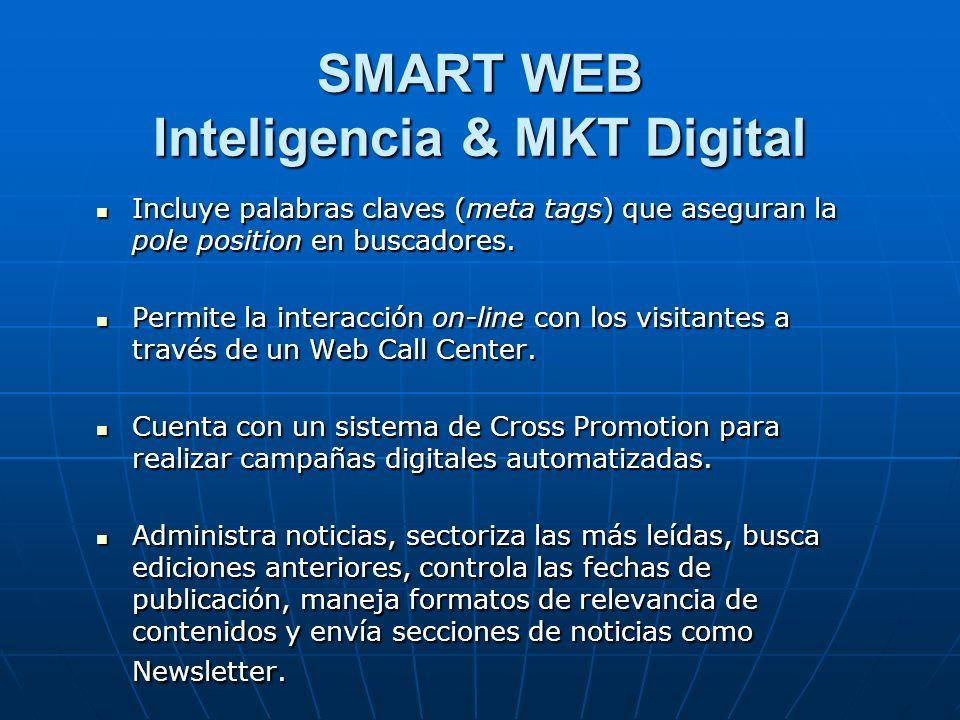 SMART WEB Inteligencia & MKT Digital Incluye palabras claves (meta tags) que aseguran la pole position en buscadores.