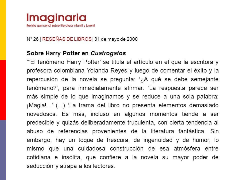 N° 26 | RESEÑAS DE LIBROS | 31 de mayo de 2000 Sobre Harry Potter en Cuatrogatos