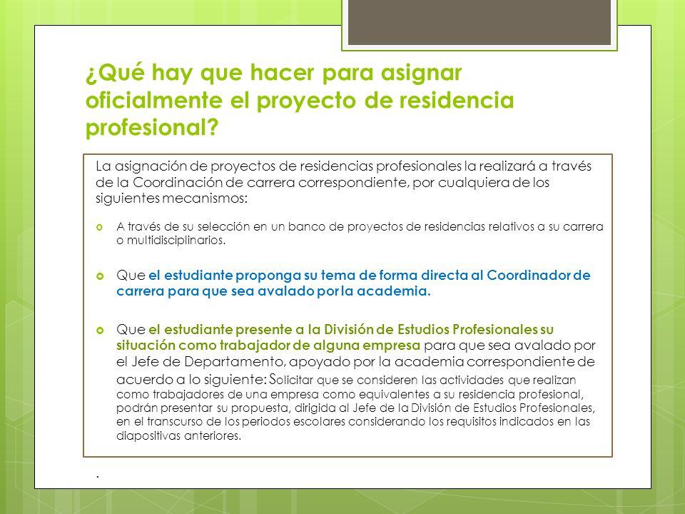 ¿Qué hay que hacer para asignar oficialmente el proyecto de residencia profesional? La asignación de proyectos de residencias profesionales la realiza