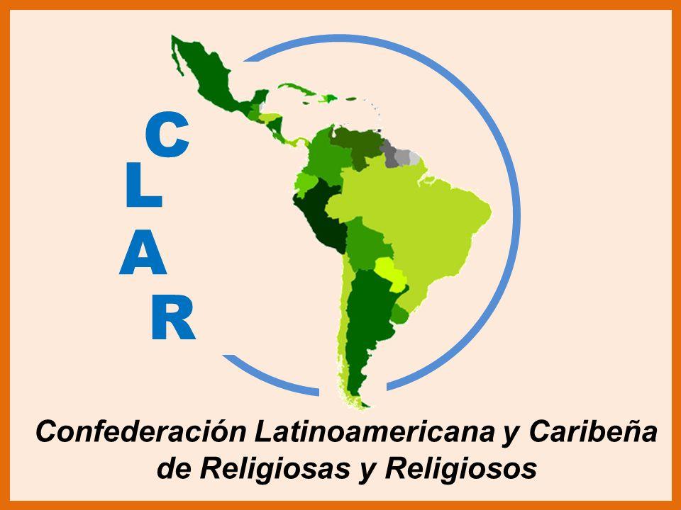 C L A R Confederación Latinoamericana y Caribeña de Religiosas y Religiosos