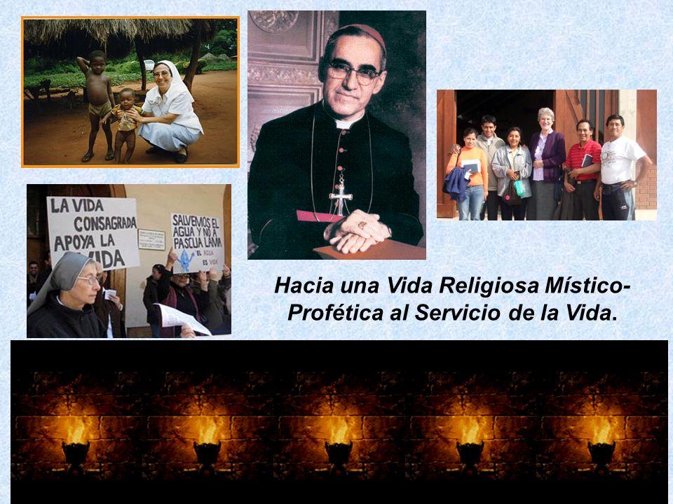 Hacia una Vida Religiosa Místico- Profética al Servicio de la Vida.