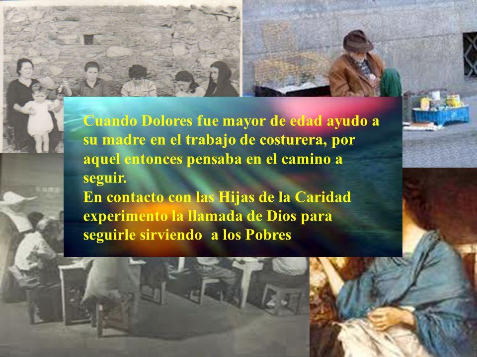 Aquí conoció Dolores a las Hijas de la Caridad con las que estudio y se formo en su Espíritu Vicenciano