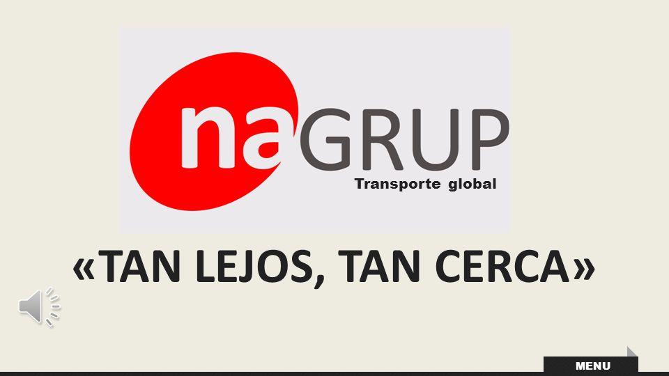 MENU «TAN LEJOS, TAN CERCA» Transporte global