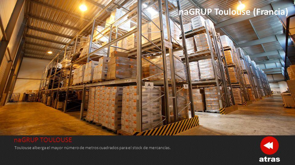 naGRUP TOULOUSE Nuestro centro logístico más moderno. naGRUP Toulouse (Francia) atras