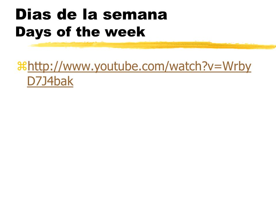 Dias de la semana Days of the week zLunes zMartes zMiercoles zJueves zViernes zSabado zDomingo