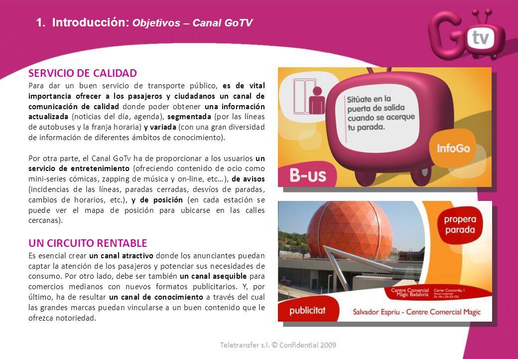 1. Introducción: Objetivos – Canal GoTV SERVICIO DE CALIDAD Para dar un buen servicio de transporte público, es de vital importancia ofrecer a los pas