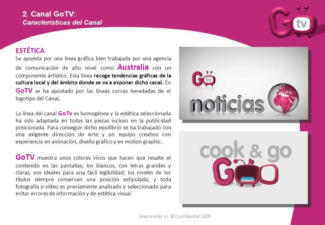 2. Canal GoTV: Características del Canal ESTÉTICA Se apuesta por una línea gráfica bien trabajada por una agencia de comunicación de alto nivel como A