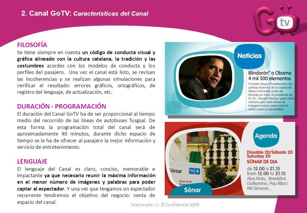 2. Canal GoTV: Características del Canal FILOSOFÍA Se tiene siempre en cuenta un código de conducta visual y gráfica alineado con la cultura catalana,