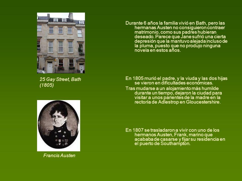 Durante 6 años la familia vivió en Bath, pero las hermanas Austen no consiguieron contraer matrimonio, como sus padres hubieran deseado. Parece que Ja
