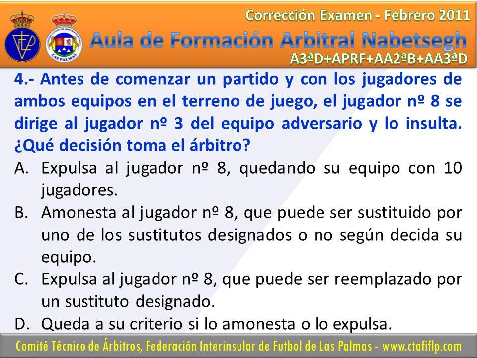 5.- ¿Puede el árbitro interrumpir el partido para amonestar a un jugador por una infracción a la Regla 4.