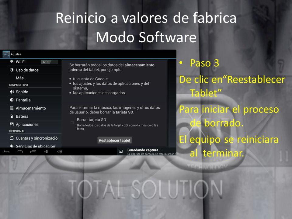 Reinicio a valores de fabrica Modo Software Paso 3 De clic enReestablecer Tablet Para iniciar el proceso de borrado. El equipo se reiniciara al termin
