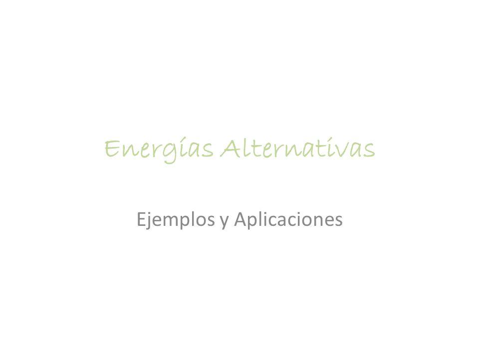 Energías Alternativas Ejemplos y Aplicaciones