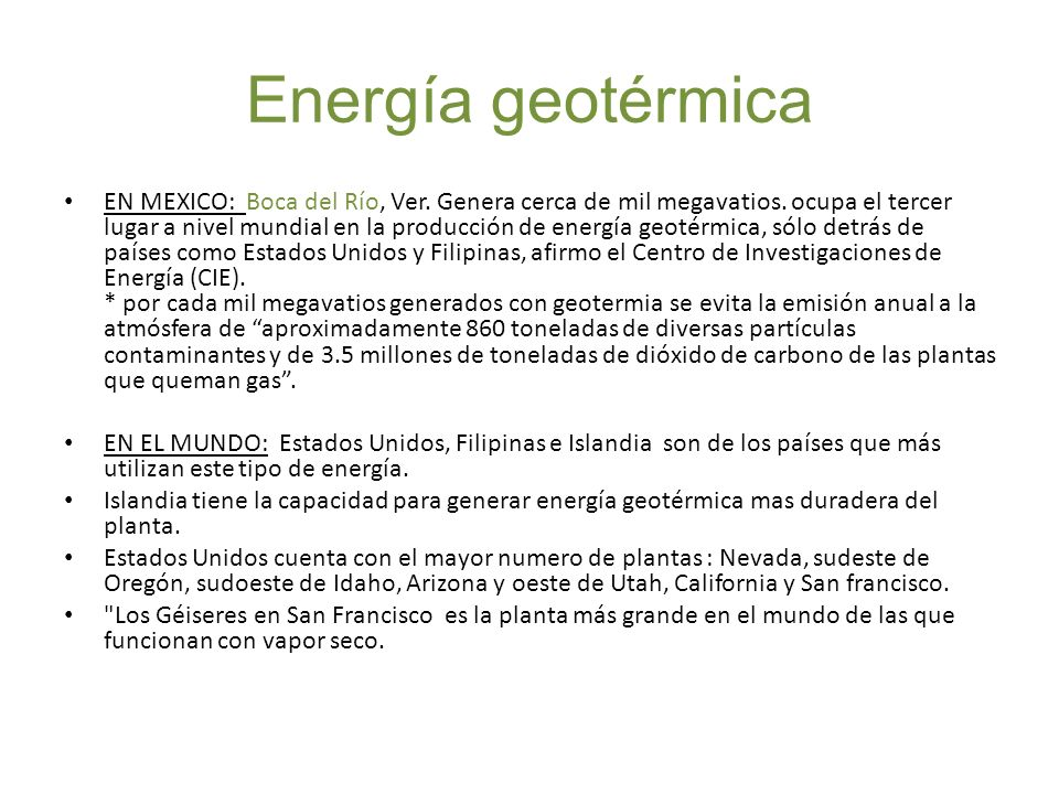 Energía geotérmica EN MEXICO: Boca del Río, Ver. Genera cerca de mil megavatios. ocupa el tercer lugar a nivel mundial en la producción de energía geo