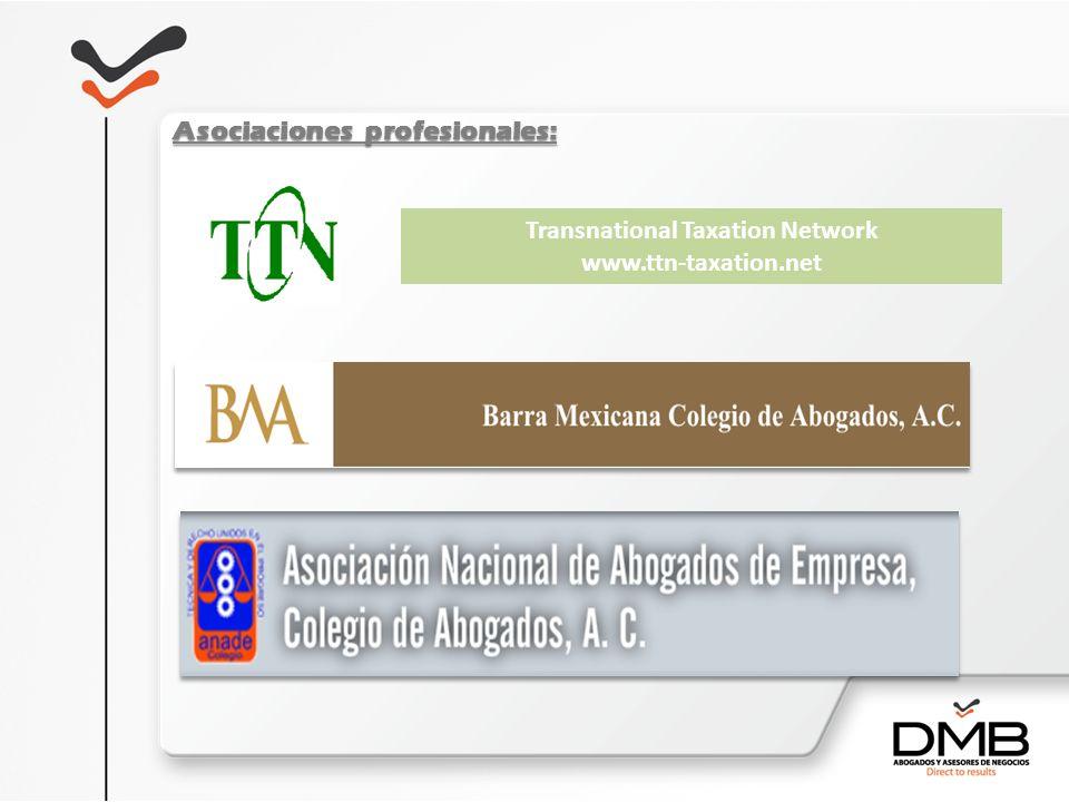 Asociaciones profesionales: Transnational Taxation Network www.ttn-taxation.net
