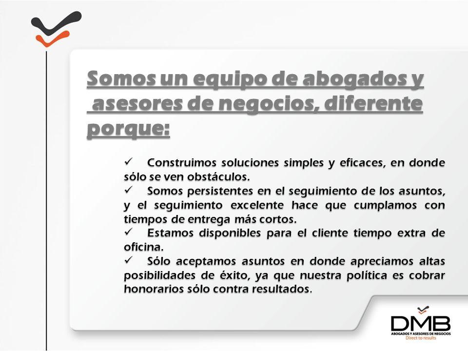 Somos un equipo de abogados y asesores de negocios, diferente asesores de negocios, diferenteporque: Construimos soluciones simples y eficaces, en don