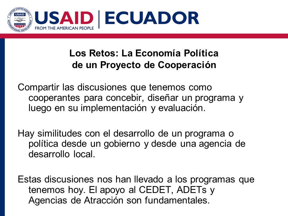 Y para terminar: Como USAID, esperamos poder seguir siendo aliados del CEDET y las ADETs en el desarrollo productivo local.
