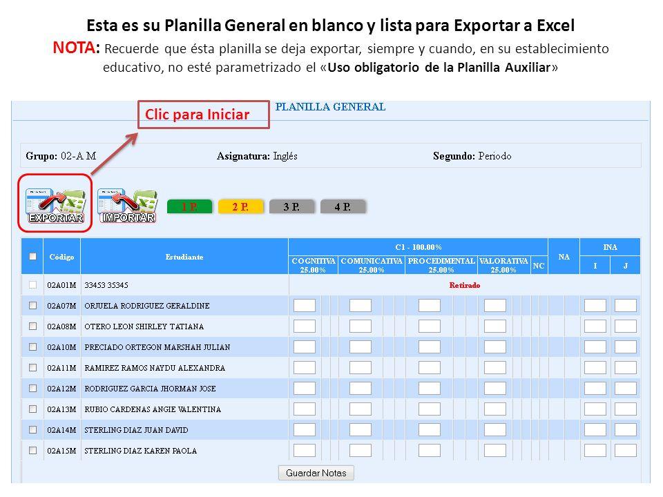 Esta es su Planilla General en blanco y lista para Exportar a Excel NOTA: Recuerde que ésta planilla se deja exportar, siempre y cuando, en su estable