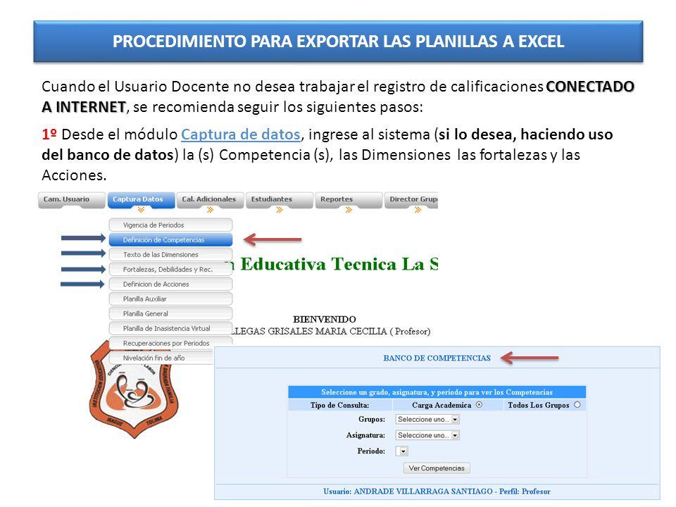 PROCEDIMIENTO PARA EXPORTAR LAS PLANILLAS A EXCEL CONECTADO A INTERNET Cuando el Usuario Docente no desea trabajar el registro de calificaciones CONEC