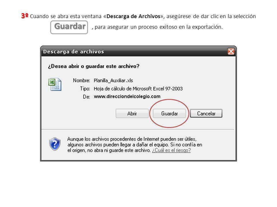 3º Guardar 3º Cuando se abra esta ventana «Descarga de Archivos», asegúrese de dar clic en la selección Guardar, para asegurar un proceso exitoso en l