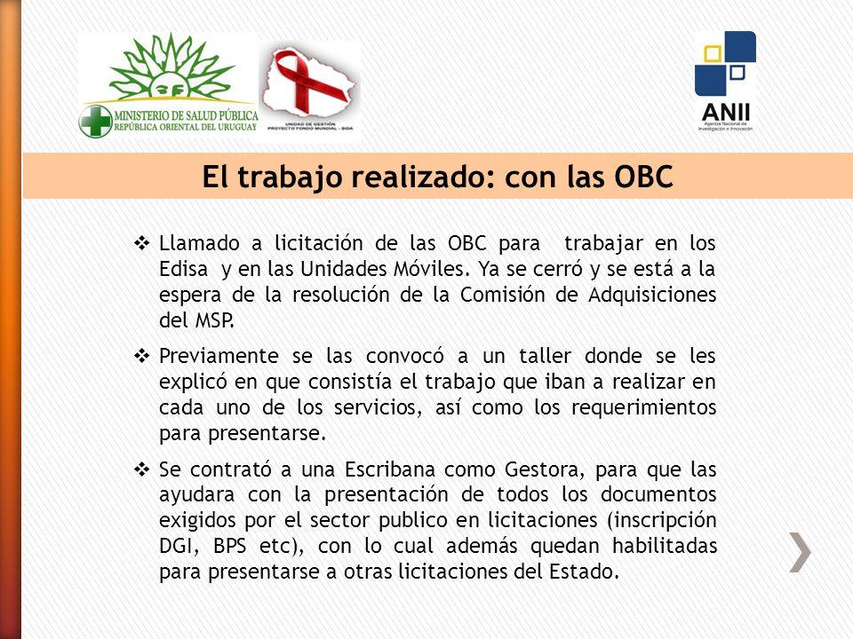 El trabajo realizado: con las OBC Llamado a licitación de las OBC para trabajar en los Edisa y en las Unidades Móviles.