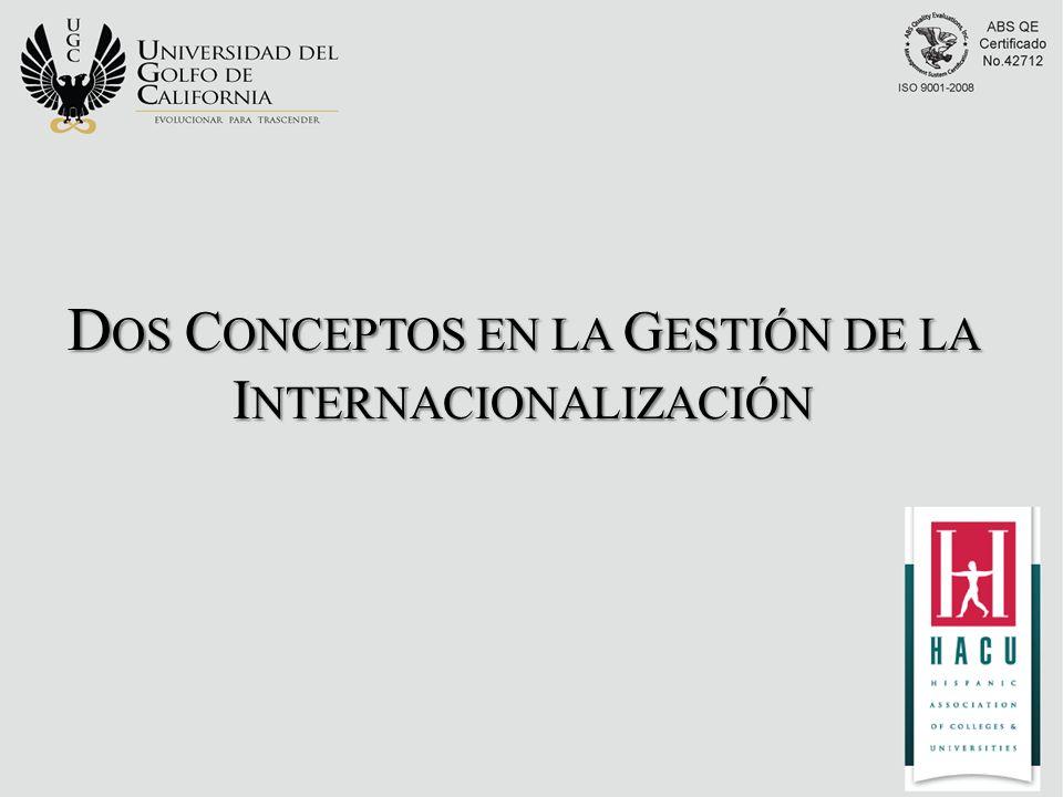 D OS C ONCEPTOS EN LA G ESTIÓN DE LA I NTERNACIONALIZACIÓN