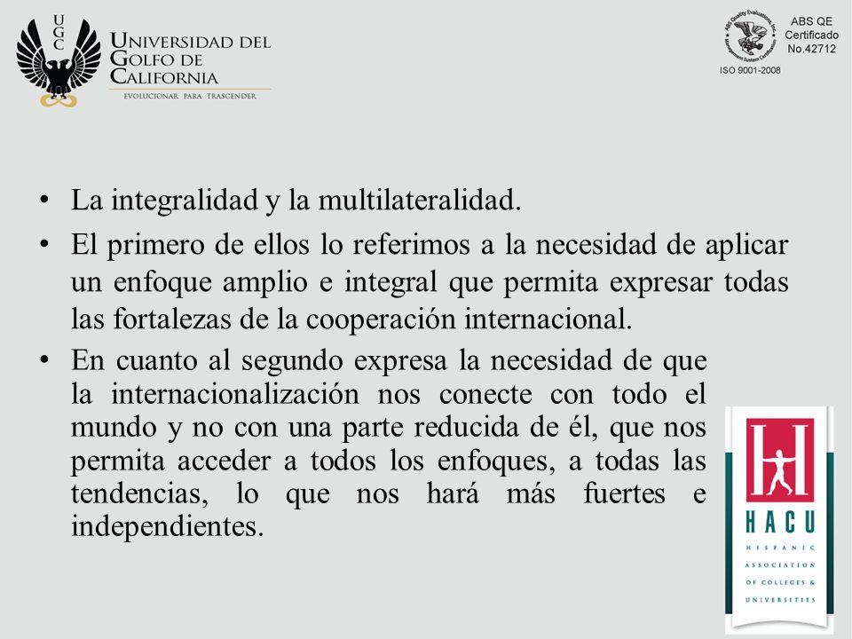 La integralidad y la multilateralidad.
