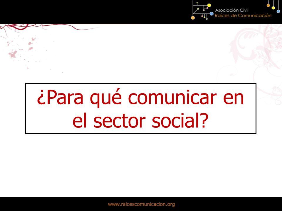 ¿Para qué comunicar en el sector social?