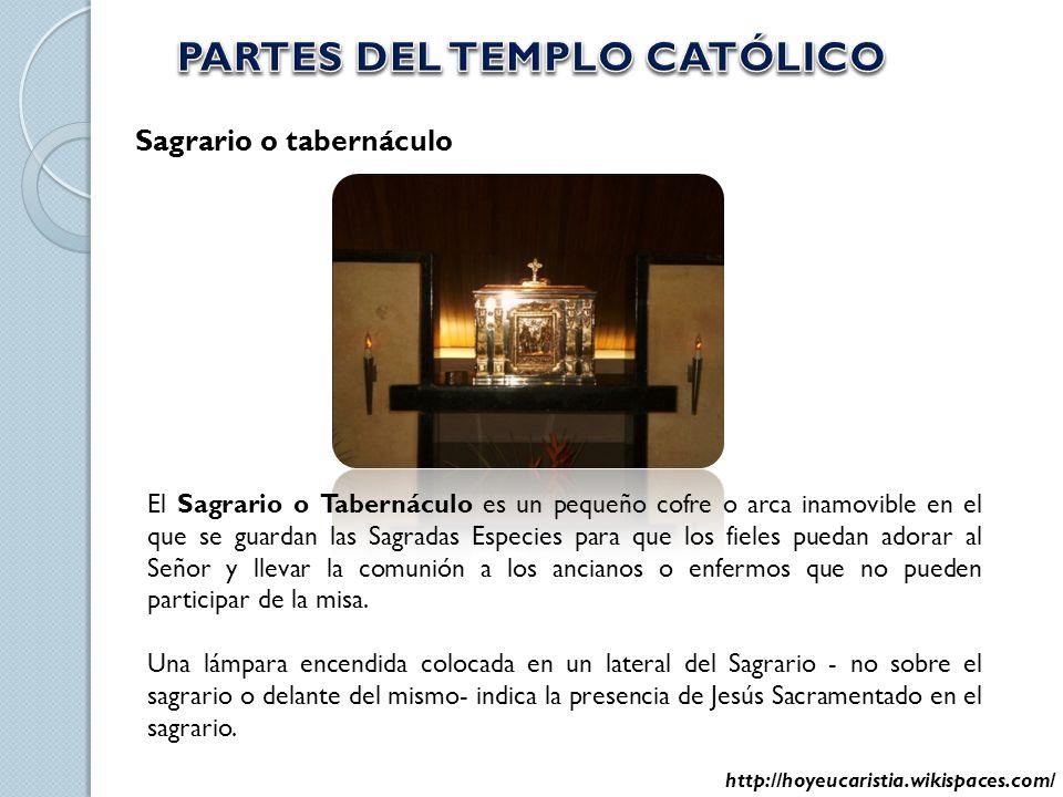 Sagrario o tabernáculo El Sagrario o Tabernáculo es un pequeño cofre o arca inamovible en el que se guardan las Sagradas Especies para que los fieles