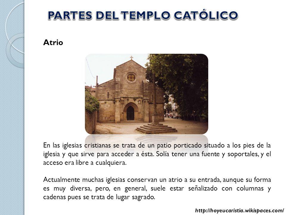 Atrio En las iglesias cristianas se trata de un patio porticado situado a los pies de la iglesia y que sirve para acceder a ésta. Solía tener una fuen
