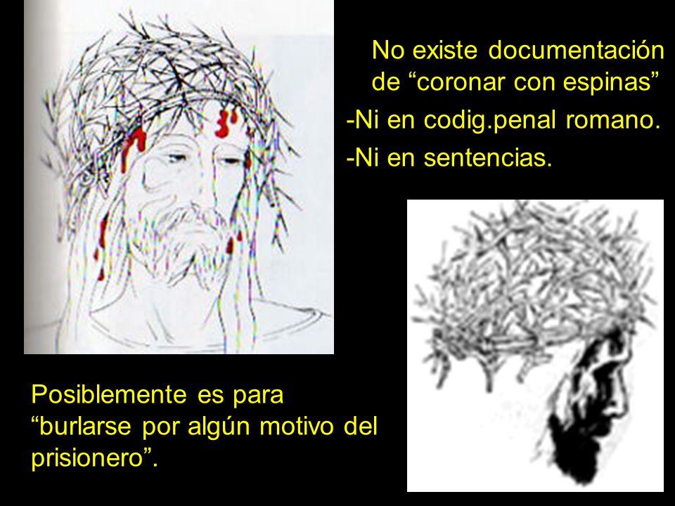 No existe documentación de coronar con espinas -Ni en codig.penal romano. -Ni en sentencias. Posiblemente es para burlarse por algún motivo del prisio