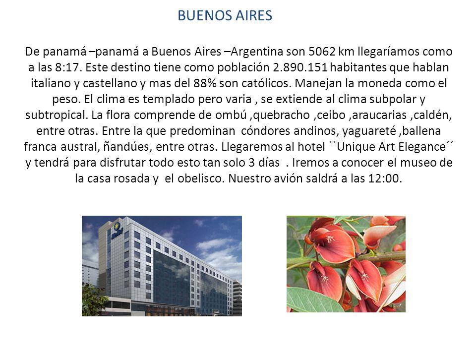 BUENOS AIRES De panamá –panamá a Buenos Aires –Argentina son 5062 km llegaríamos como a las 8:17. Este destino tiene como población 2.890.151 habitant