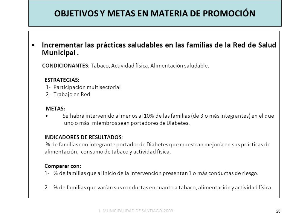 Incrementar las prácticas saludables en las familias de la Red de Salud Municipal. CONDICIONANTES: Tabaco, Actividad física, Alimentación saludable. E
