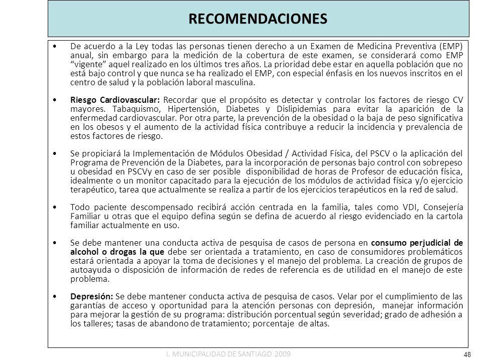 RECOMENDACIONES De acuerdo a la Ley todas las personas tienen derecho a un Examen de Medicina Preventiva (EMP) anual, sin embargo para la medición de