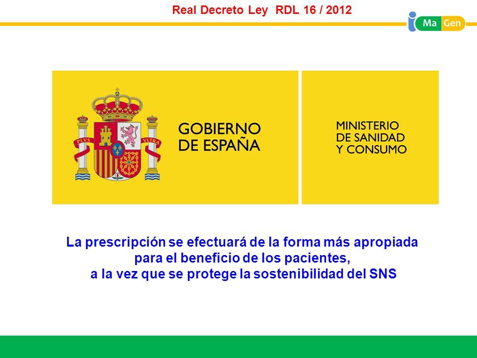 Titular Real Decreto Ley RDL 16 / 2012 La prescripción se efectuará de la forma más apropiada para el beneficio de los pacientes, a la vez que se prot
