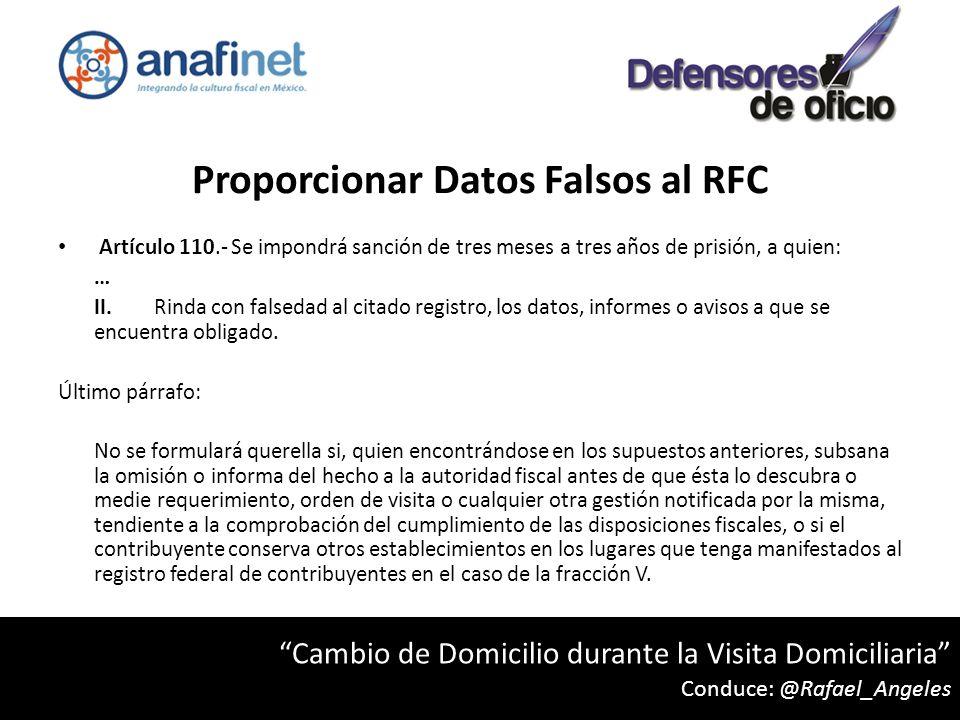 Proporcionar Datos Falsos al RFC Artículo 110.- Se impondrá sanción de tres meses a tres años de prisión, a quien: … II.